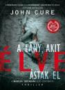 John Cure - A lány, akit élve ástak el