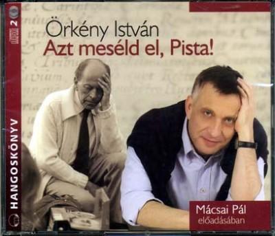 Örkény István - Mácsai Pál - Azt meséld el, Pista! - Hangoskönyv - 2 CD
