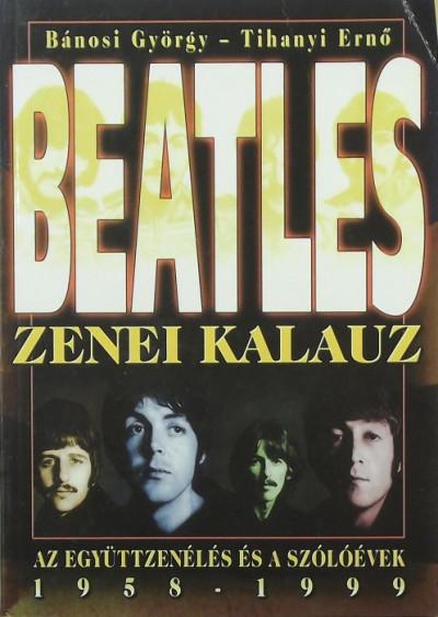 Bánosi György - Tihanyi Ernő - Beatles zenei kalauz, 1958-1999