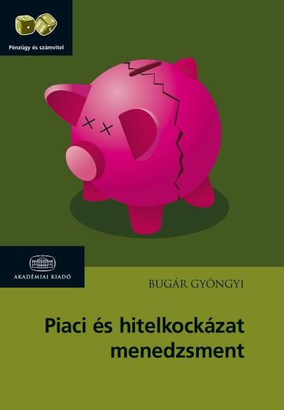 Bugár Gyöngyi - Piaci és hitelkockázat-menedzsment
