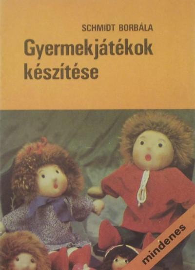 Schmidt Borbála - Gyermekjátékok készítése