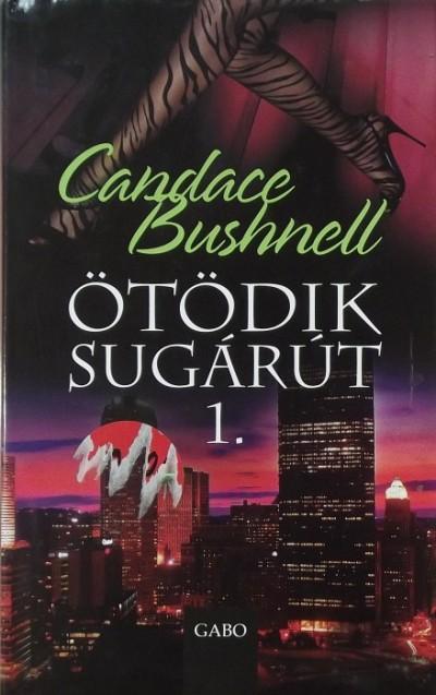 Candace Bushnell - Ötödik sugárút 1.