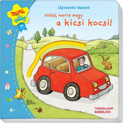 - Ujjvezető lapozó - Nézd, merre megy a kicsi kocsi!