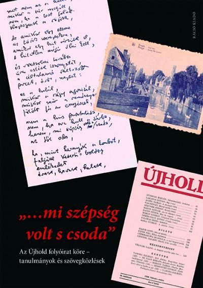 """Buda Attila  (Szerk.) - Nemeskéri Luca  (Szerk.) - Pataky Adrienn  (Szerk.) - """"...mi szépség volt s csoda"""""""