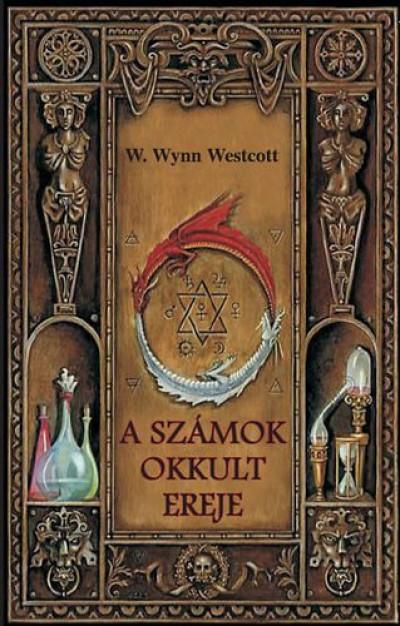 W. Wynn Westcott - A számok okkult ereje