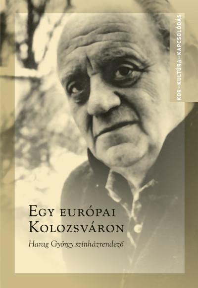 Ablonczy László  (Szerk.) - Kovács Örs Levente  (Szerk.) - Egy európai Kolozsváron