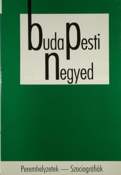 Németh György  (Szerk.) - Budapesti negyed - 2002 tavasz- nyár 35-36.