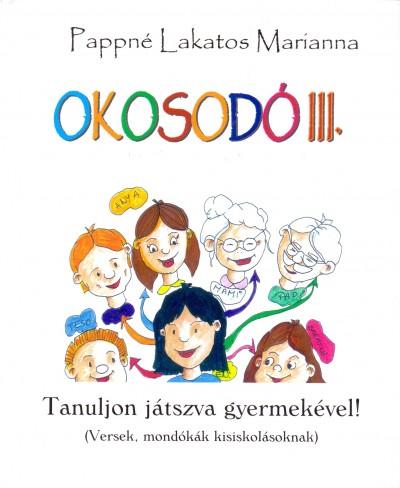 Pappné Lakatos Marianna - Okosodó III.