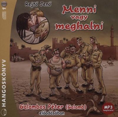Rejtő Jenő - Galambos Péter  (Galamb) - Menni vagy meghalni - Hangoskönyv - MP3