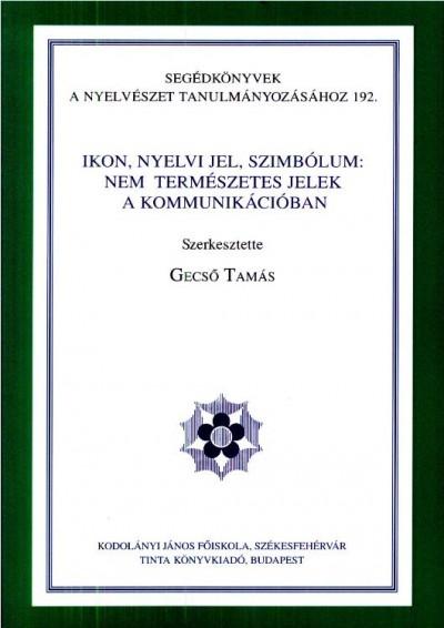 Gecső Tamás  (Szerk.) - Ikon, nyelvi jel, szimbólum