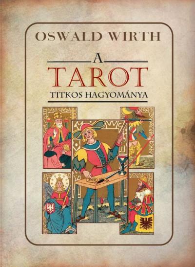 Oswald Wirth - A tarot titkos hagyománya