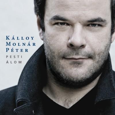 Kálloy Molnár Péter - Pesti álom - CD