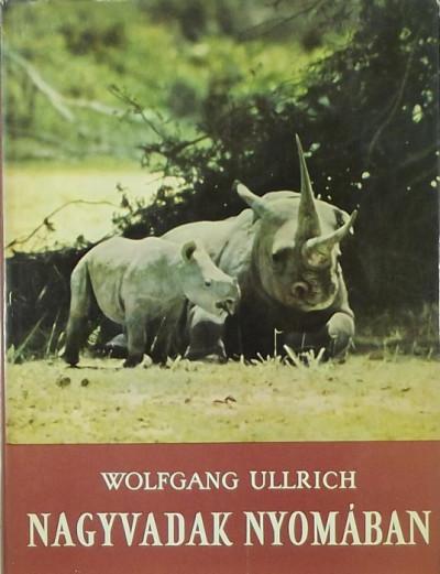 Dr. Wolfgang Ullrich - Nagyvadak nyomában
