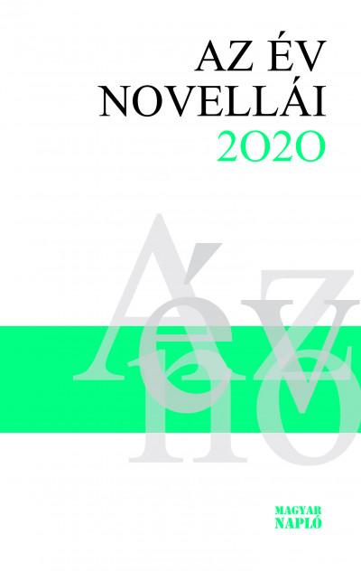 Bíró Gergely  (Szerk.) - Erős Kinga  (Szerk.) - Az év novellái 2020