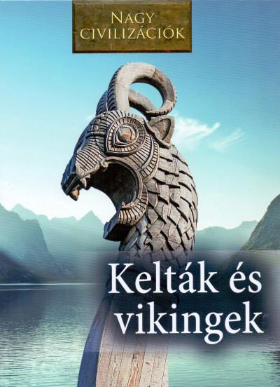 Daniel Gimeno  (Szerk.) - Nagy civilizációk - Kelták és vikingek