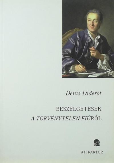 Denis Diderot - Beszélgetések A törvénytelen fiúról