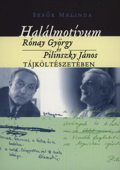 Sebők Melinda - Halálmotívum Rónay György és Pilinszky János tájköltészetében