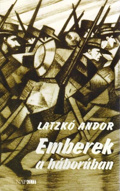Latzkó Andor - Emberek a háborúban