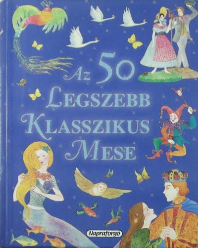 Rusznák György  (Szerk.) - Az 50 legszebb klasszikus mese