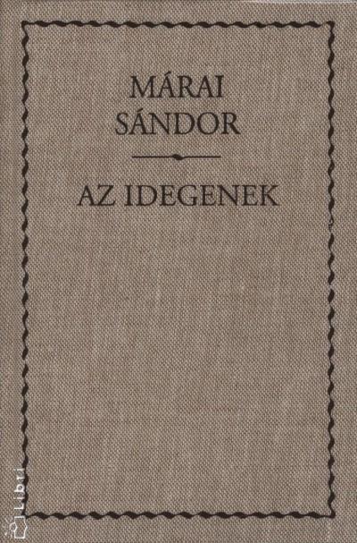 Márai Sándor - Az idegenek