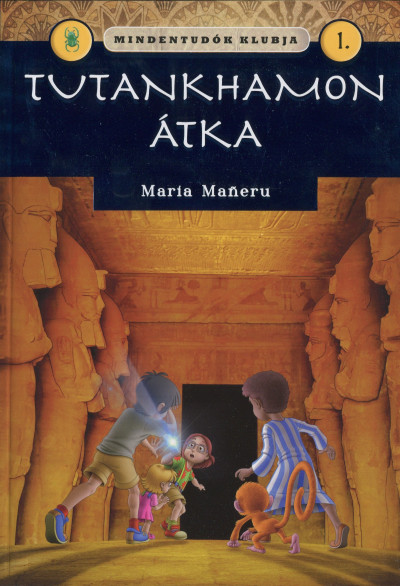 Maria Maneru - Mindentudók klubja 1. - Tutankhamon átka