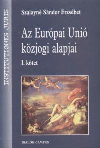 AZ EURÓPAI UNIÓ KÖZJOGI ALAPJAI I.