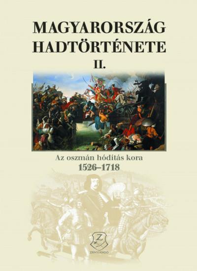 Mészáros Kálmán  (Szerk.) - Magyarország hadtörténete II.