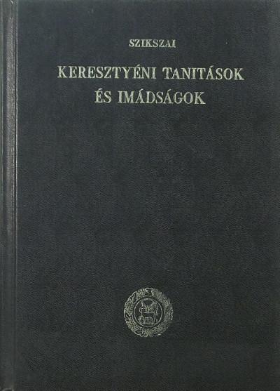 Szikszai György - Keresztyéni tanítások és imádságok