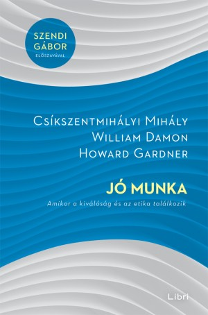 Cs�kszentmih�lyi Mih�ly - William Damon - Howard Gardner - J� munka