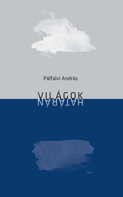 Pálfalvi András - Világok határán