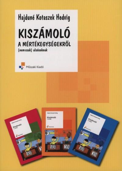Hajduné Kotaszek Hedvig - Kiszámoló a mértékegységekről