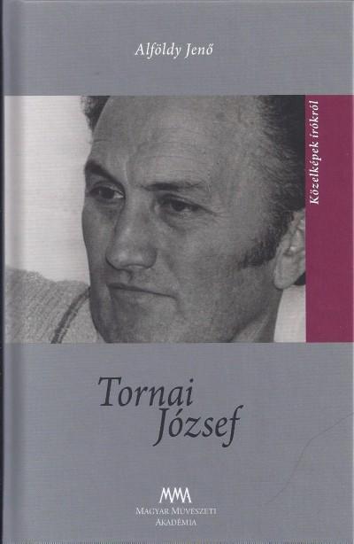 Alföldy Jenő - Ács Margit  (Szerk.) - Tornai József