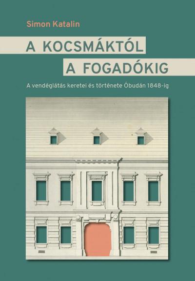 Simon Katalin - A kocsmáktól a fogadókig