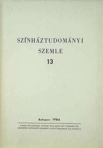 Földényi F. László  (Szerk.) - Színháztudományi szemle 13