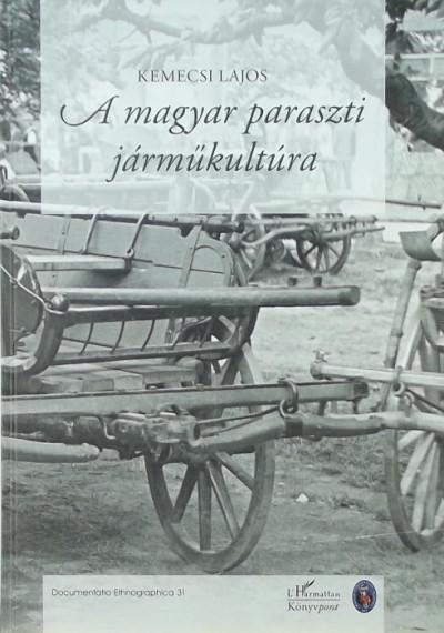 Kemecsi Lajos - A magyar paraszti járműkultúra