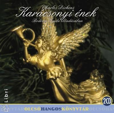 Charles Dickens - Bodrogi Gyula - Karácsonyi ének - 2 CD