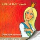 Ónodi Eszter - Királylányos mesék - Hangoskönyv