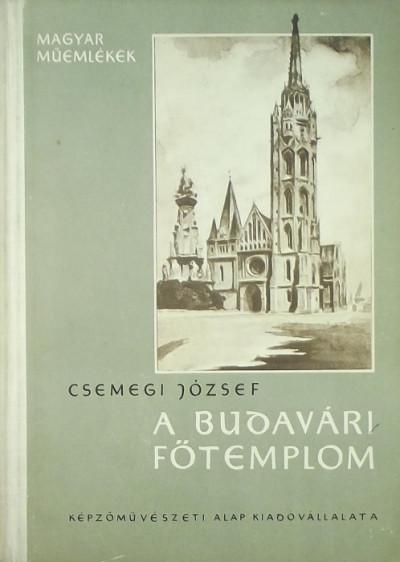 Csemegi József - A Budavári Főtemplom