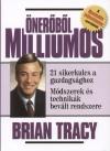 Brian Tracy - �ner�b�l milliomos