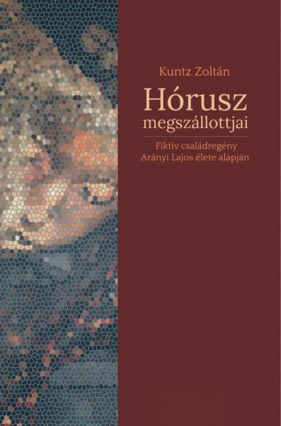 Kuntz Zoltán - Hórusz megszállottjai