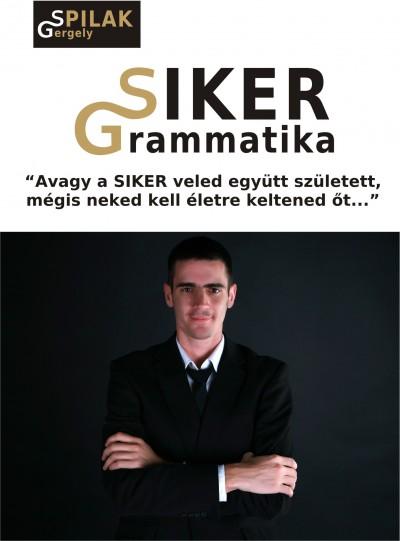 Spilák Gergely - Siker Grammatika