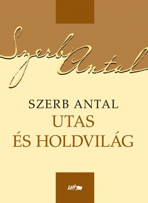 Szerb Antal - Utas �s holdvil�g