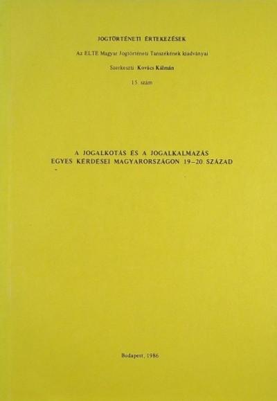 Kovács Kálmán - Az állami és jogintézmények változásai a XX. század első felében Magyarországon