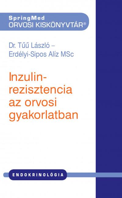 Erdélyi-Sipos Alíz - Dr. Tűű László - Inzulinrezisztencia az orvosi gyakorlatban