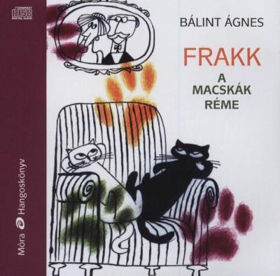 Bálint Ágnes - Zsurzs Kati - Frakk a macskák réme - hangoskönyv