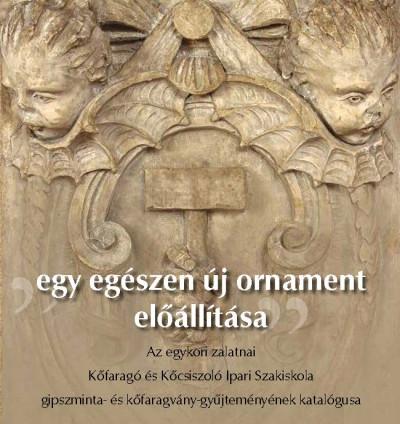 Földi Imelga  (Szerk.) - Pál Emese  (Szerk.) - Székely Miklós  (Szerk.) - Egy egészen új ornament előállítása