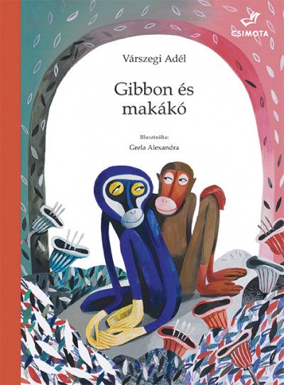 Várszegi Adél - Gibbon és makákó