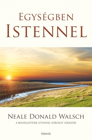Neale Donald Walsch - Egys�gben Istennel