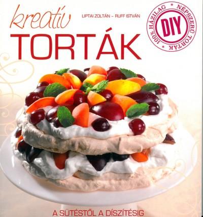 Liptai Zoltán - Ruff István - DIY: Kreatív torták