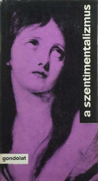 Wéber Antal  (Vál.) - A szentimentalizmus
